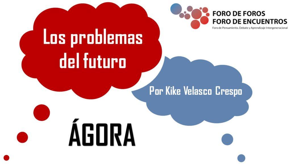 Los problemas del futuro, por Kike Velasco Crespo
